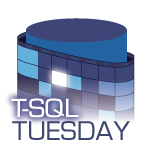 T-SQL Tuesday #80 - SQL Birthday Present